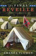 The Final Reveille: A Living History Museum Mystery