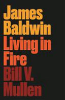 James Baldwin: Living in Fire