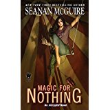 Magic for Nothing: An Incryptid Novel