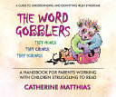 The Word Gobblers: A Handbook for Parents Working with Children Struggling To Read