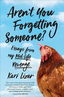 Aren't You Forgetting Someone? Essays from My Mid-Life Revenge