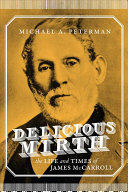 Delicious Mirth: The Life and Times of James McCarroll