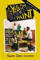 A Coat of Yellow Paint: Moving through the Noise To Love the Life You Live