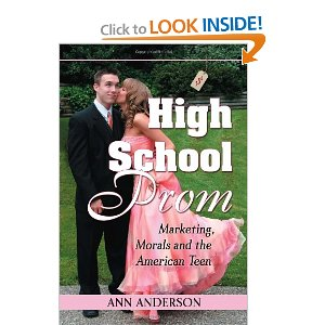 High School Prom: Marketing, Morals and the American Teen