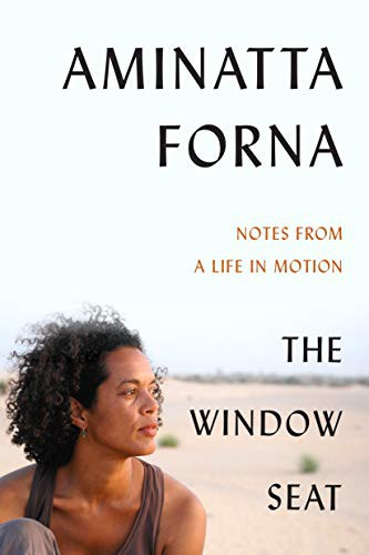 The Window Seat: Notes from a Life in Motion