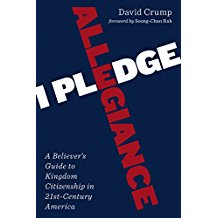 I Pledge Allegiance: A Believer's Guide to Kingdom Citizenship in Twenty-First-Century America