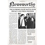 Newsworthy: The Supreme Court Battle over Privacy and Press Freedom