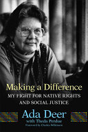 Making a Difference: My Fight for Native Rights and Social Justice