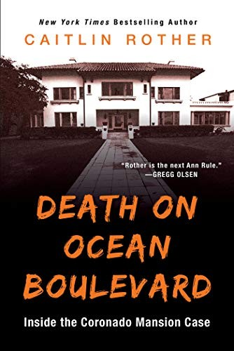 Death on Ocean Boulevard: Inside the Coronado Mansion Case