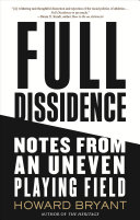 Full Dissidence: Notes from an Uneven Playing Field