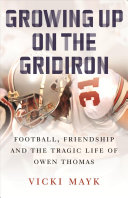 Growing Up on the Gridiron: Football, Friendship, and the Tragic Life of Owen Thomas