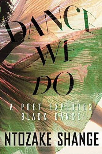 Dance We Do: A Poet Explores Black Dance