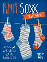 Knit Soxx for Everyone: 25 Colorful Sock Patterns for the Whole Family