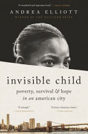 Invisible Child: Poverty, Survival & Hope in an American City