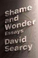 Shame and Wonder: Essays