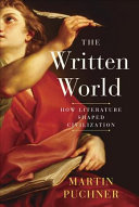 The Written World: How Literature Shaped Civilization