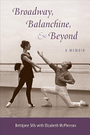 Broadway, Balanchine, and Beyond: A Memoir