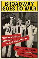 Broadway Goes to War: American Theater During World War II