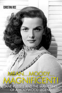 Mean…Moody…Magnificent! Jane Russell and the Marketing of a Hollywood Legend