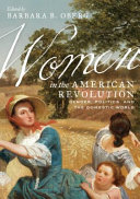 Women in the American Revolution: Gender, Politics, and the Domestic World