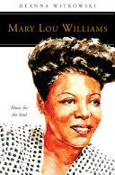 Mary Lou Williams: Music for the Soul