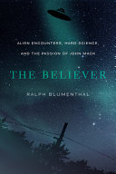 The Believer: Alien Encounters, Hard Science, and the Passion of John Mack