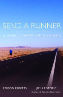 Send a Runner: A Navajo Honors the Long Walk