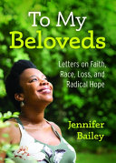 To My Beloveds: Letters on Faith, Race, and Radical Hope