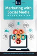 Marketing with Social Media: A LITA Guide