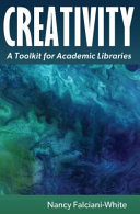 Creativity: A Toolkit for Academic Libraries