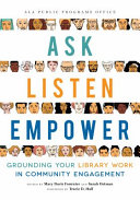 Ask, Listen, Empower: Grounding Your Library Work in Community