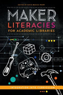 Maker Literacies for Academic Libraries: Integration into Curriculum