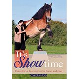 It's Showtime: Circus Tricks; Learning Fun for Horses and Rider