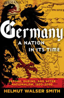 Germany: A Nation in Its Time: Before, During, and After Nationalism, 1500–2000