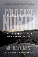 Cold Case North: The Search for James Brady and Absolom Halkett