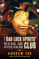 The Bad Luck Spirits' Social Aid and Pleasure Club