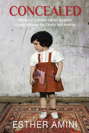 Concealed: Memoir of a Jewish-Iranian Daughter Caught Between the Chador and America
