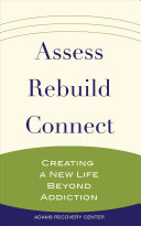 Assess, Rebuild, Connect: Creating a New Life Beyond Addiction