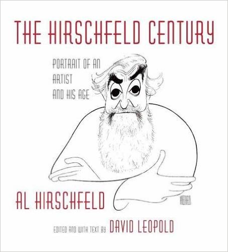 The Hirschfeld Century: Portrait of an Artist and His Age