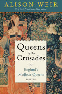Queens of the Crusades: England's Medieval Queens