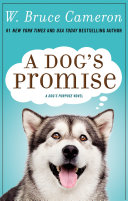 A Dog's Promise: A Dog's Purpose Novel