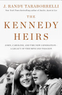 The Kennedy Heirs: John, Caroline, and the New Generation