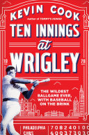 Ten Innings at Wrigley: The Wildest Ballgame Ever, with Baseball on the Brink