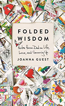Folded Wisdom: Notes from Dad on Life, Love, and Growing Up