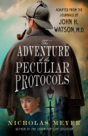 The Adventure of the Peculiar Protocols: Adapted from the Journals of John H. Watson, M.D