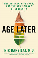 Age Later: Secrets of the Healthiest, Sharpest Centenarians