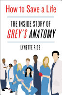 How To Save a Life: The Inside Story of Grey's Anatomy