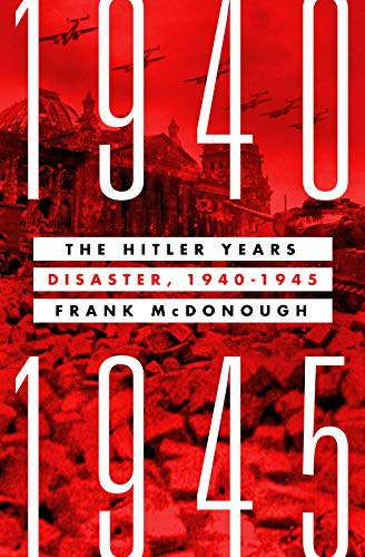 The Hitler Years: Disaster, 1940–1945