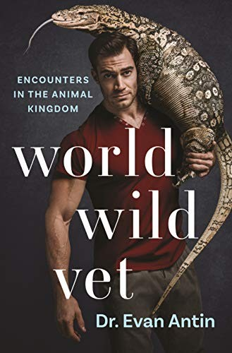 World Wild Vet: Encounters in the Animal Kingdom