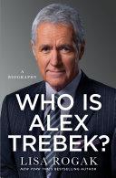 Who Is Alex Trebek? A Biography